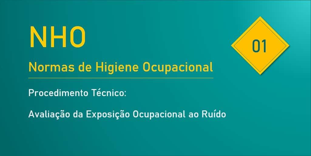 NHO 01 - Avaliação da Exposição Ocupacional ao Ruído