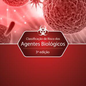 Classificação de risco dos agentes biológicos - 3ª Edição