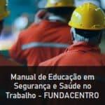 Manual de Educação em Segurança e Saúde no Trabalho