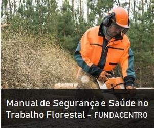 Manual de Segurança e Saúde no Trabalho Florestal – FUNDACENTRO