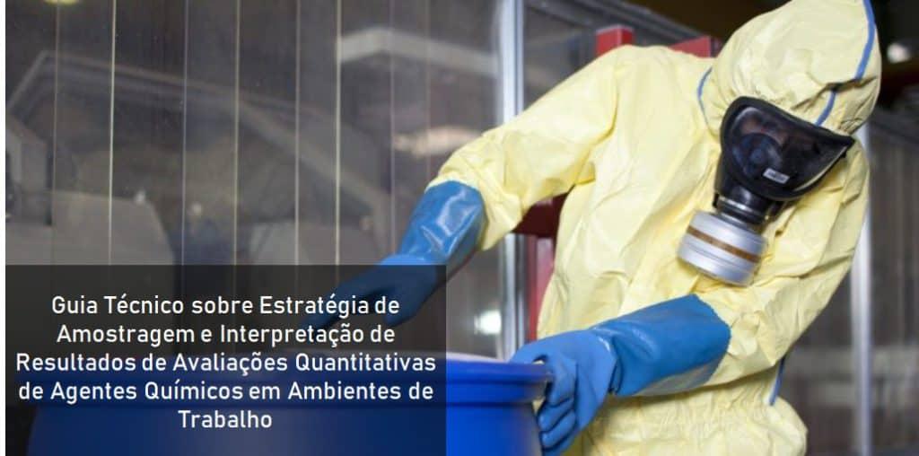 Guia Técnico sobre Estratégia de Amostragem e Interpretação de Resultados de Avaliações Quantitativas de Agentes Químicos em Ambientes de Trabalho