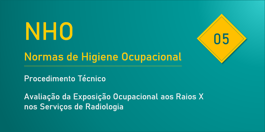 NHO 05 - Avaliação da Exposição Ocupacional aos Raios X nos Serviços de Radiologia