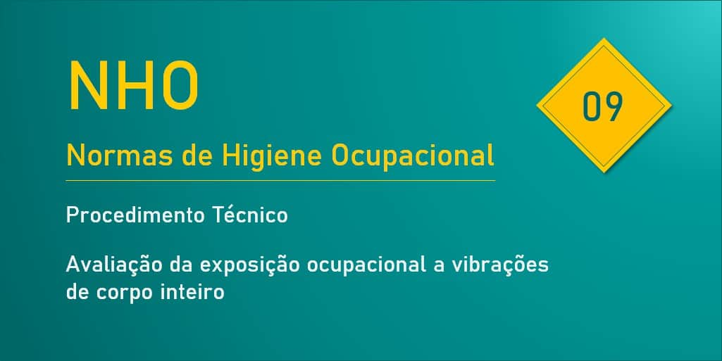 NHO 09 - Avaliação da exposição ocupacional a vibrações de corpo inteiro