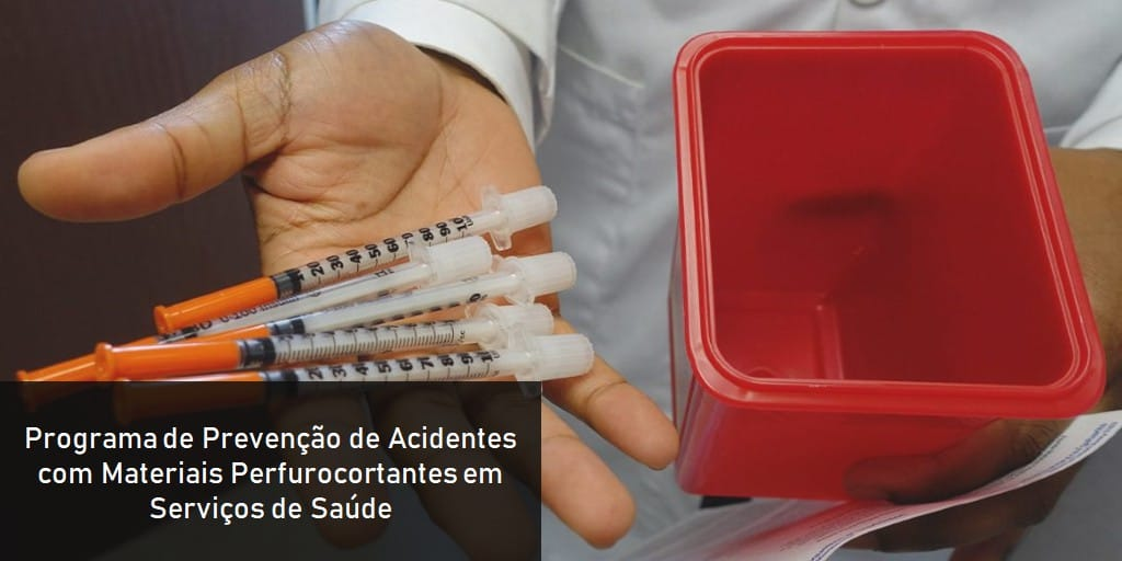 Programa de Prevenção de Acidentes com Materiais Perfurocortantes em Serviços de Saúde