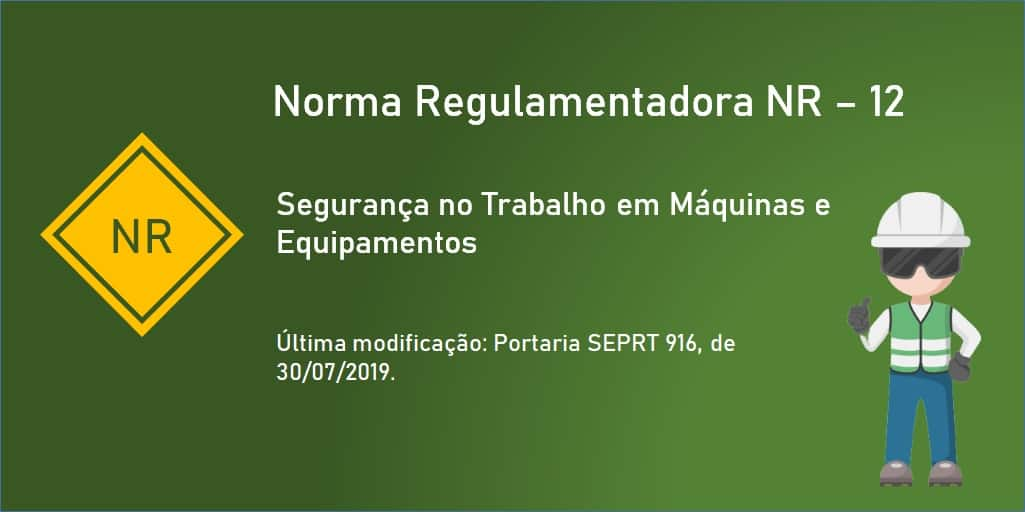 Norma Regulamentadora - NR-12 - Segurança no Trabalho em Máquinas e Equipamentos - Atualizada - 2019