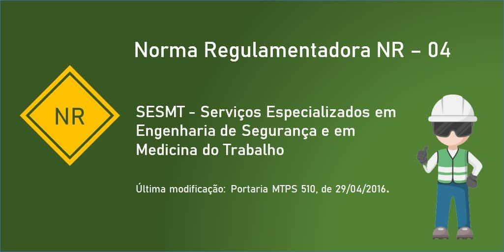 Norma Regulamentadora NR 04 - SESMT - Serviços especializados em engenharia de segurança e em medicina do trabalho