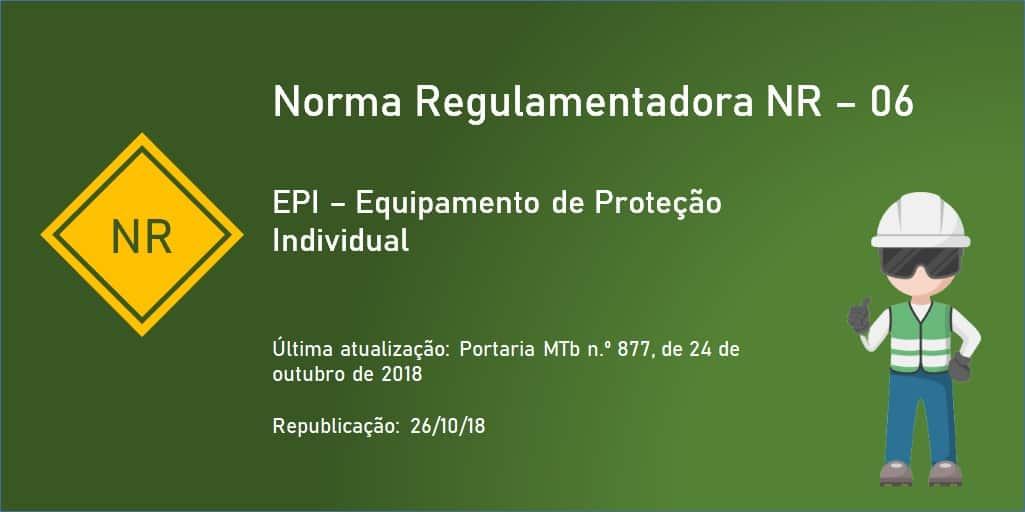Norma Regulamentadora NR 06 - EPI - Equipamento de Proteção Individual