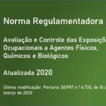 Norma Regulamentadora NR 09 - Avaliação e Controle das Exposições Ocupacionais a Agentes Físicos, Químicos e Biológicos - Atualizada - 2020