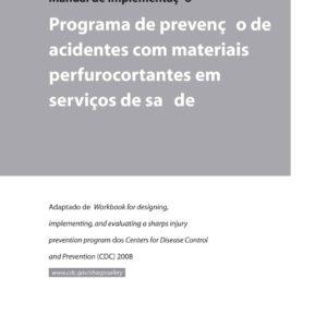 Manual de Implementação Programa de Prevenção de Acidentes com Materiais Perfurocortantes em Serviços de Saúde