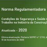 Norma Regulamentadora NR-18 - Condições de Segurança e Saúde no Trabalho na Indústria da Construção - Atualizada - 2020