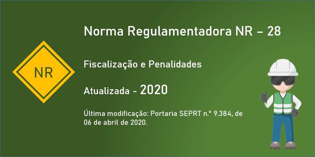 Norma Regulamentadora NR-28 - Fiscalização e Penalidades - Atualizada - 2020