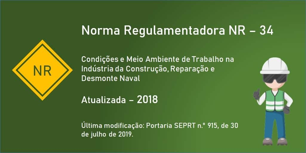 Norma Regulamentadora NR-34 - Condições e Meio Ambiente de Trabalho na Indústria da Construção, Reparação e Desmonte Naval