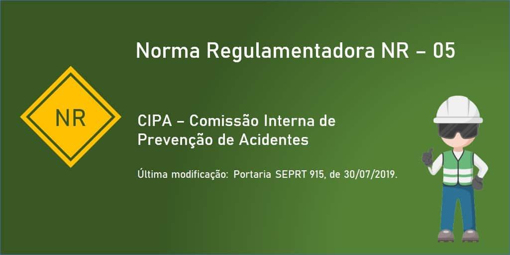 Norma Regulamentadora NR 05 - CIPA- Comissão Interna de Prevenção de Acidentes - Atualizada 2019