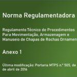 NR-11 - ANEXO 1 - Regulamento Técnico de Procedimentos para Movimentação, Armazenagem e Manuseio de Chapas de Rochas Ornamentais