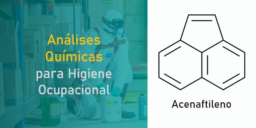 Análises Químicas para Higiene Ocupacional - Acenaftileno