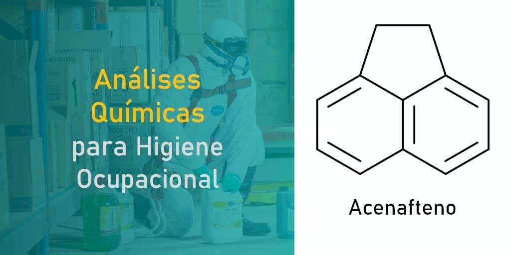 Análises Químicas para Higiene Ocupacional - Acenafteno
