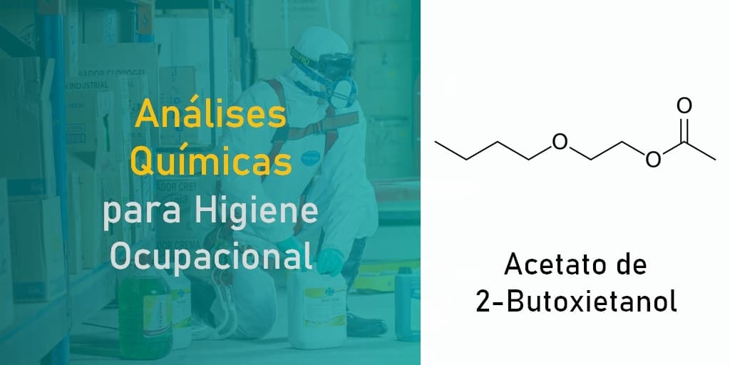 Análises Químicas para Higiene Ocupacional - Acetato de 2-Butoxietanol