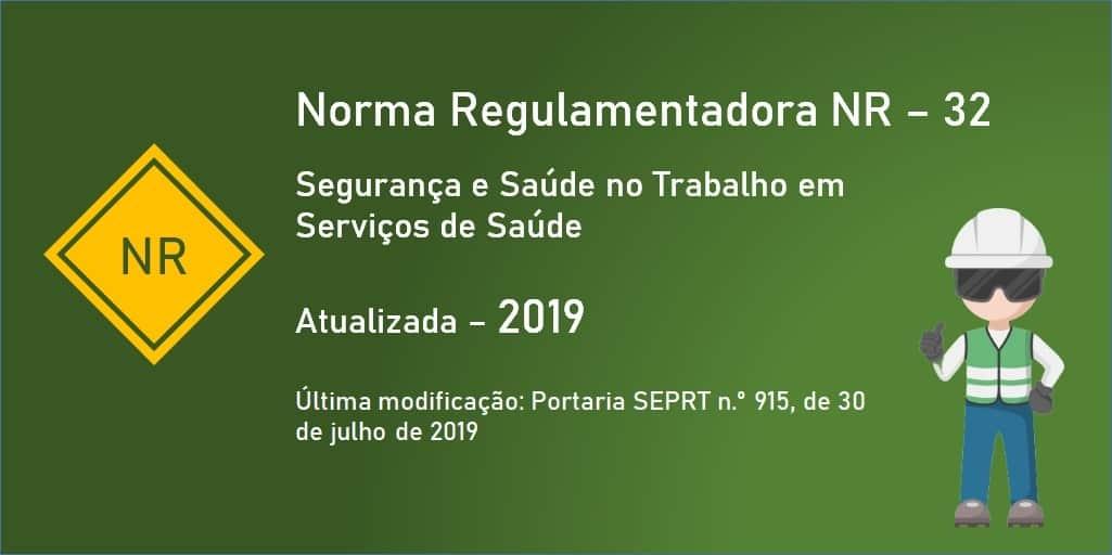 Norma Regulamentadora NR-32 - Segurança e Saúde no Trabalho em Serviços de Saúde - Atualizada - 2019