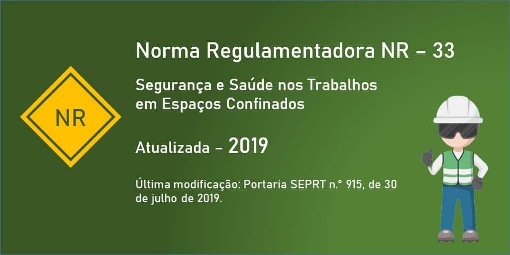 Norma Regulamentadora NR-33 - Segurança e Saúde nos Trabalhos em Espaços Confinados - Atualizada - 2019