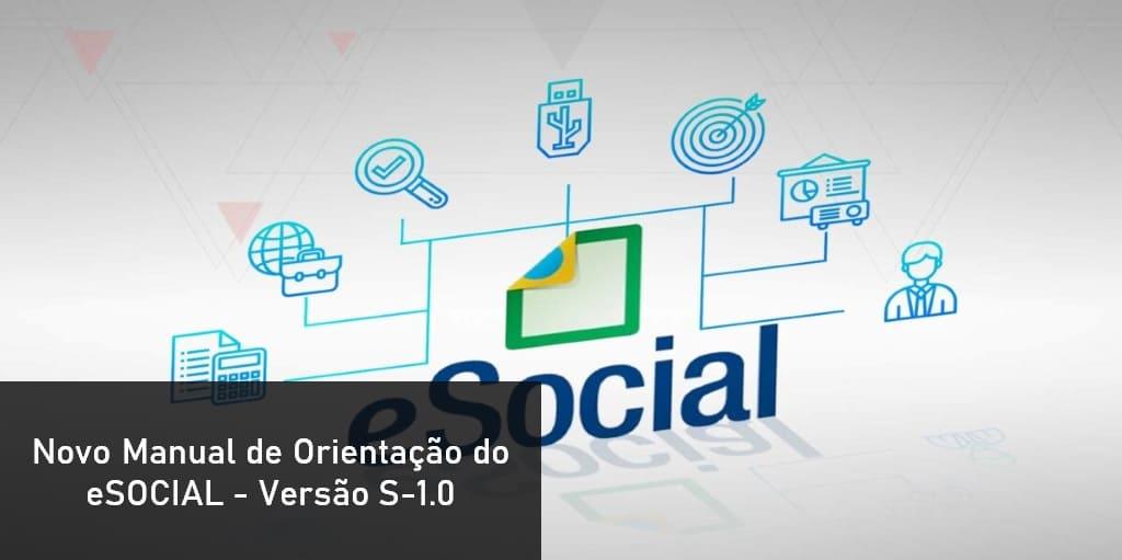 Novo Manual de Orientação do eSOCIAL - Versão S-1.0