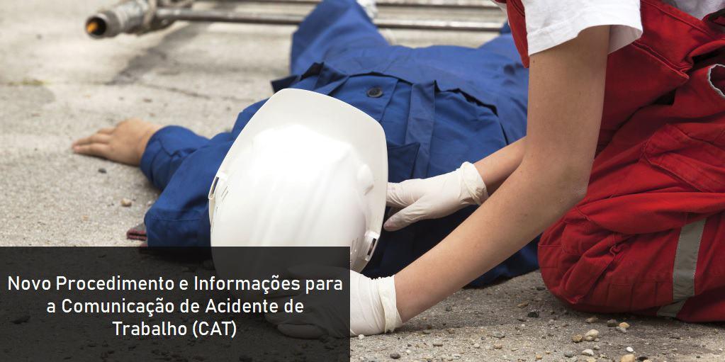 Novo Procedimento e Informações para a Comunicação de Acidente de Trabalho (CAT)