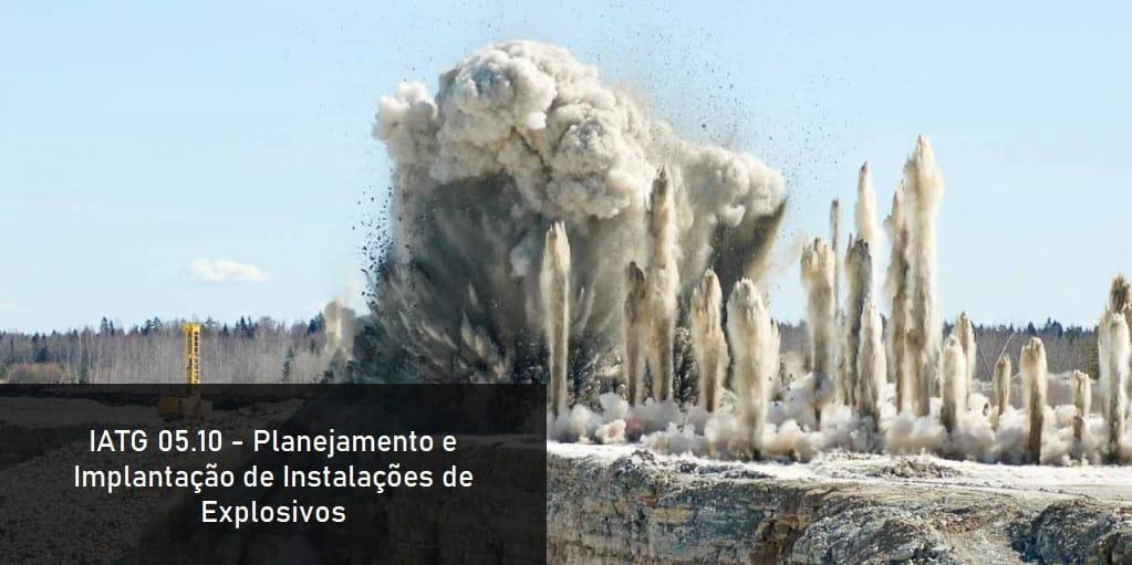 IATG 05.10 - Planejamento e Implantação de Instalações de Explosivos