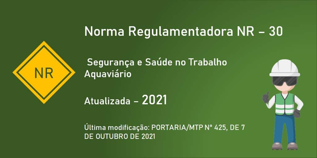 Norma Regulamentadora NR-30 - Segurança e Saúde no Trabalho Aquaviário - Atualizada - 2021